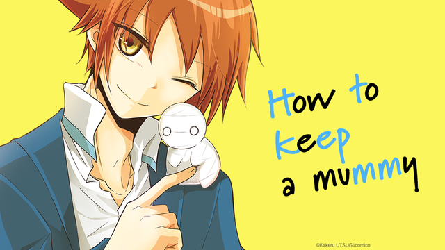 Anime Spotlight How To Keep A Mummy Simpleek It has been serialized online via comico japan since 2014. anime spotlight how to keep a mummy